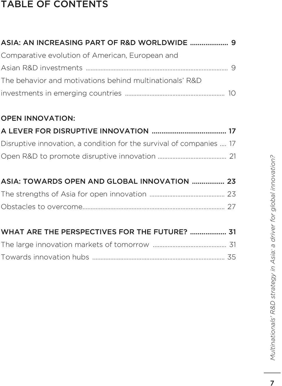 .. 17 Disruptive innovation, a condition for the survival of companies... 17 Open R&D to promote disruptive innovation... 21 ASIA: TOWARDS OPEN AND GLOBAL INNOVATION.