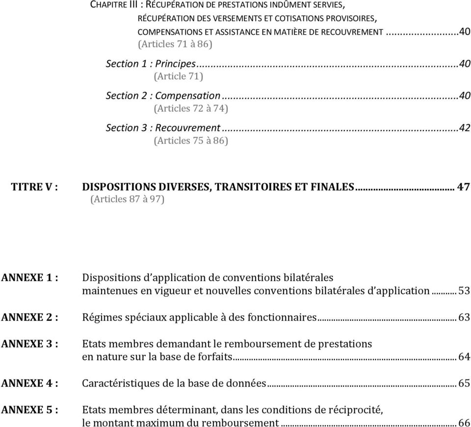 ..42 (Articles 75 à 86) TITRE V : DISPOSITIONS DIVERSES, TRANSITOIRES ET FINALES.