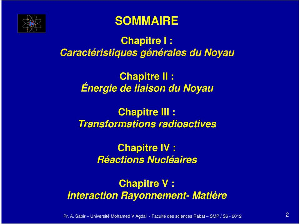 III : Transformations radioactives Chapitre IV :