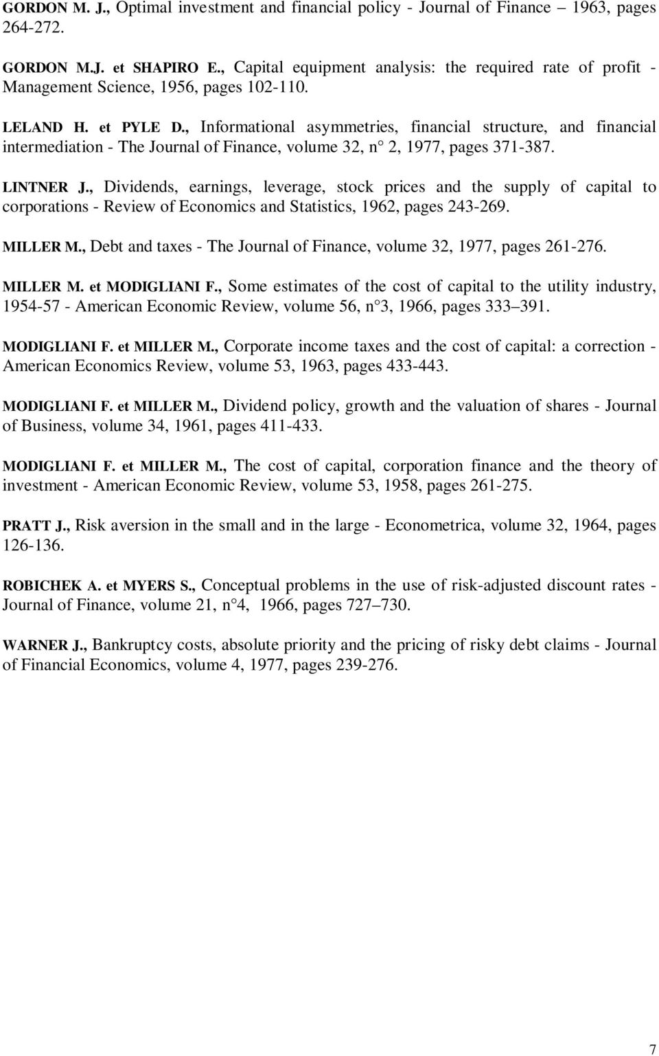 , Informational asymmetries, financial structure, and financial intermediation - The Journal of Finance, volume 32, n 2, 1977, pages 371-387. LINTNER J.