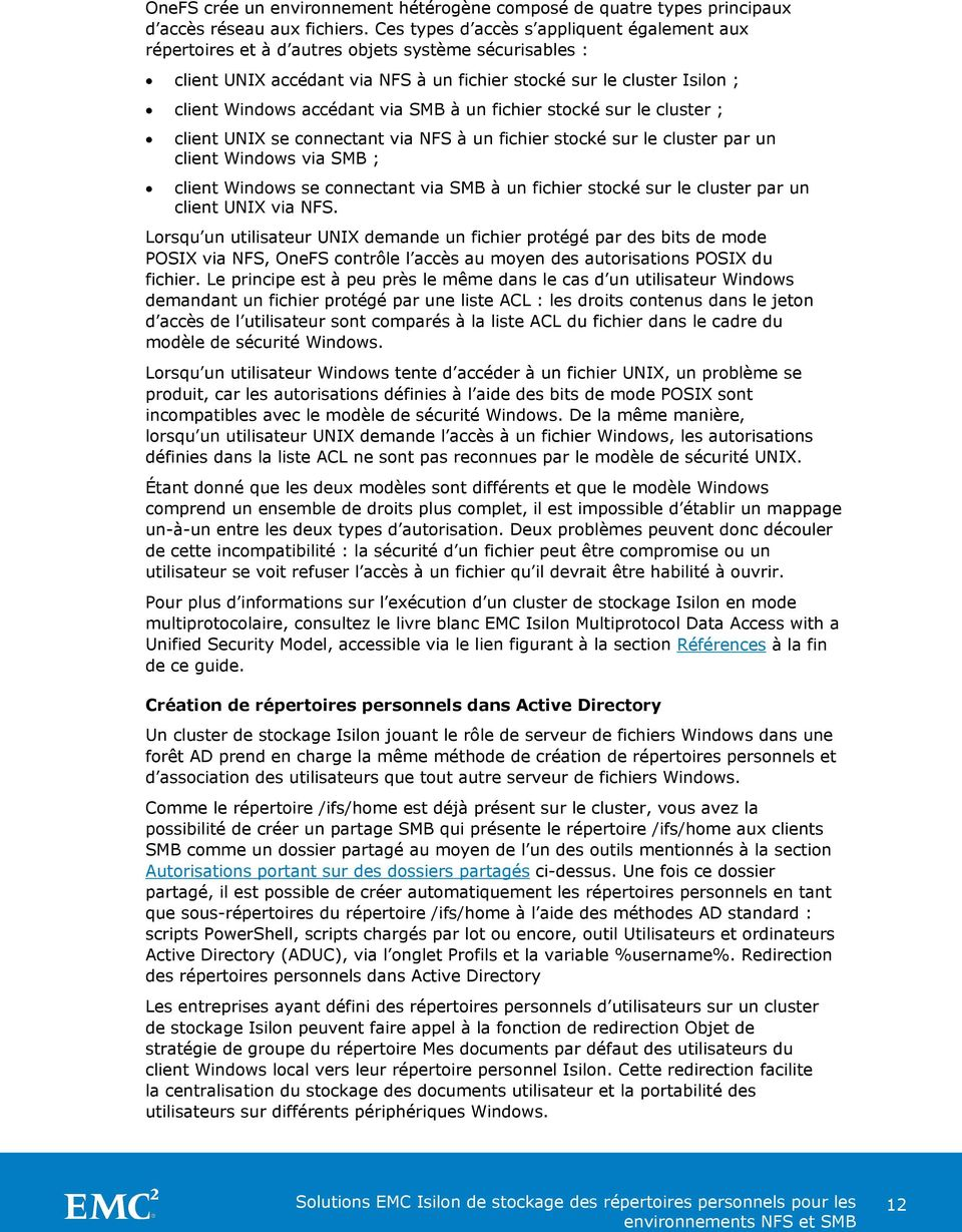 via SMB à un fichier stocké sur le cluster ; client UNIX se connectant via NFS à un fichier stocké sur le cluster par un client Windows via SMB ; client Windows se connectant via SMB à un fichier