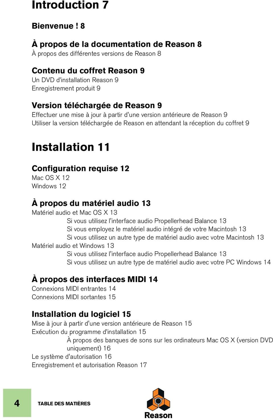 Reason 9 Effectuer une mise à jour à partir d'une version antérieure de Reason 9 Utiliser la version téléchargée de Reason en attendant la réception du coffret 9 Installation 11 Configuration requise