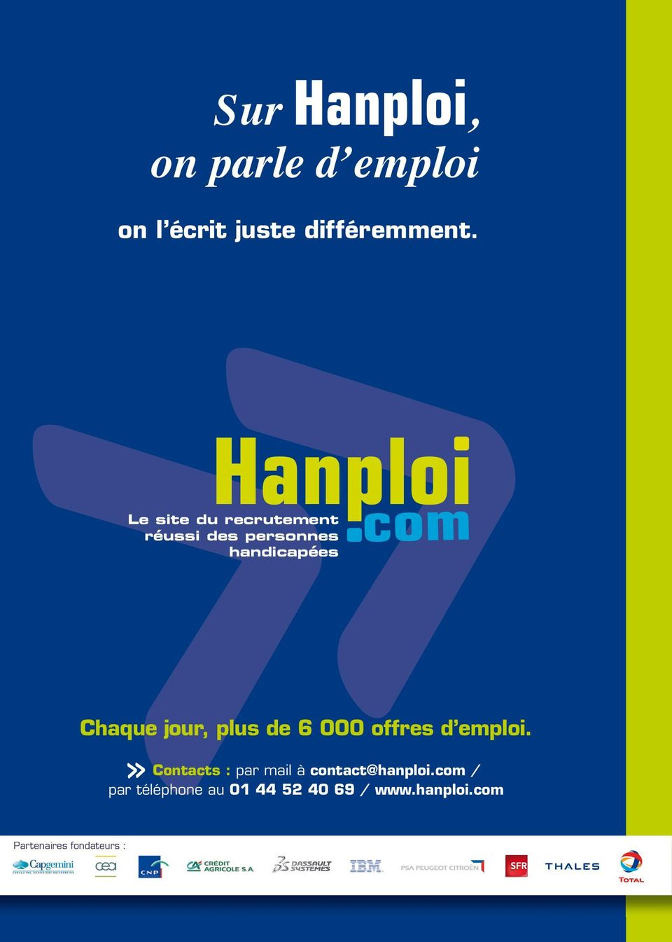 plus de 6 000 offres d emploi. Contacts : par mail à contact@hanploi.