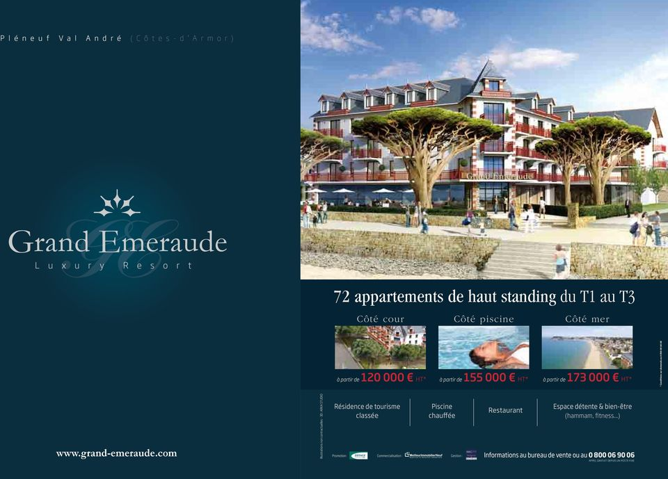 Conditions sur demande au 0 800 06 90 06 www.grand-emeraude.