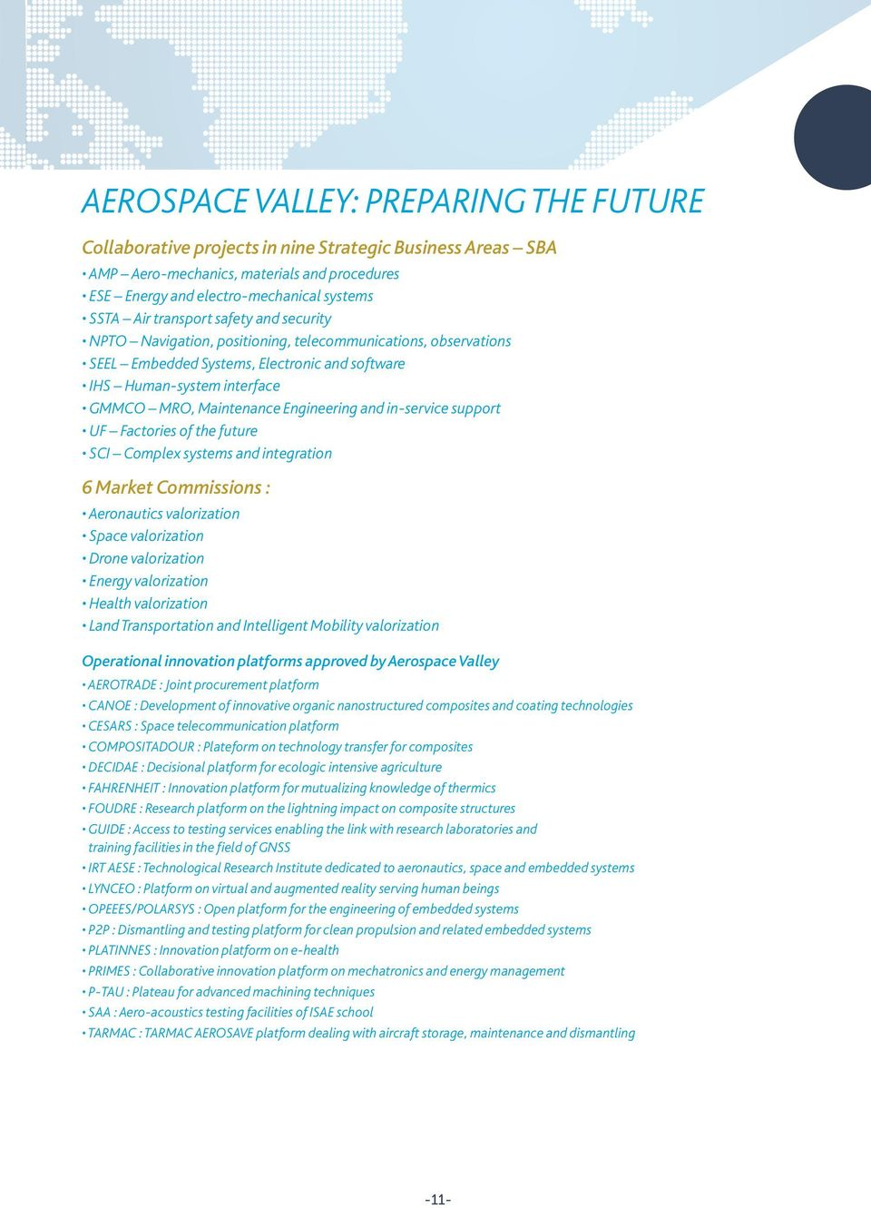 Engineering and in-service support UF Factories of the future SCI Complex systems and integration 6 Market Commissions : Aeronautics valorization Space valorization Drone valorization Energy