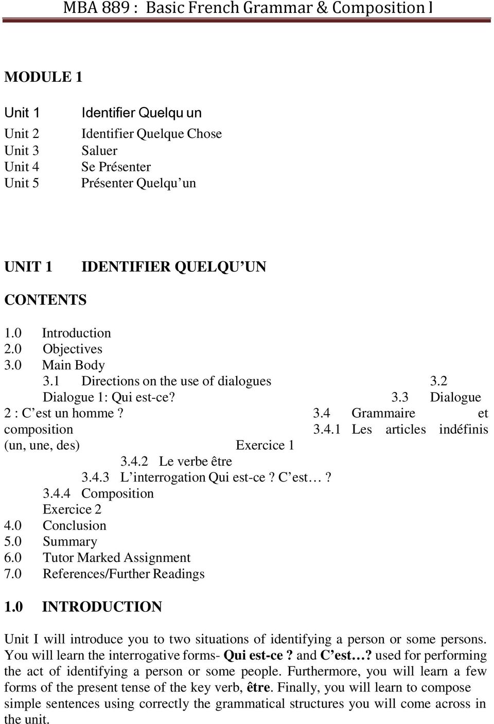 4.2 Le verbe être 3.4.3 L interrogation Qui est-ce? C est? 3.4.4 Composition Exercice 2 4.0 Conclusion 5.0 Summary 6.0 Tutor Marked Assignment 7.0 References/Further Readings 1.
