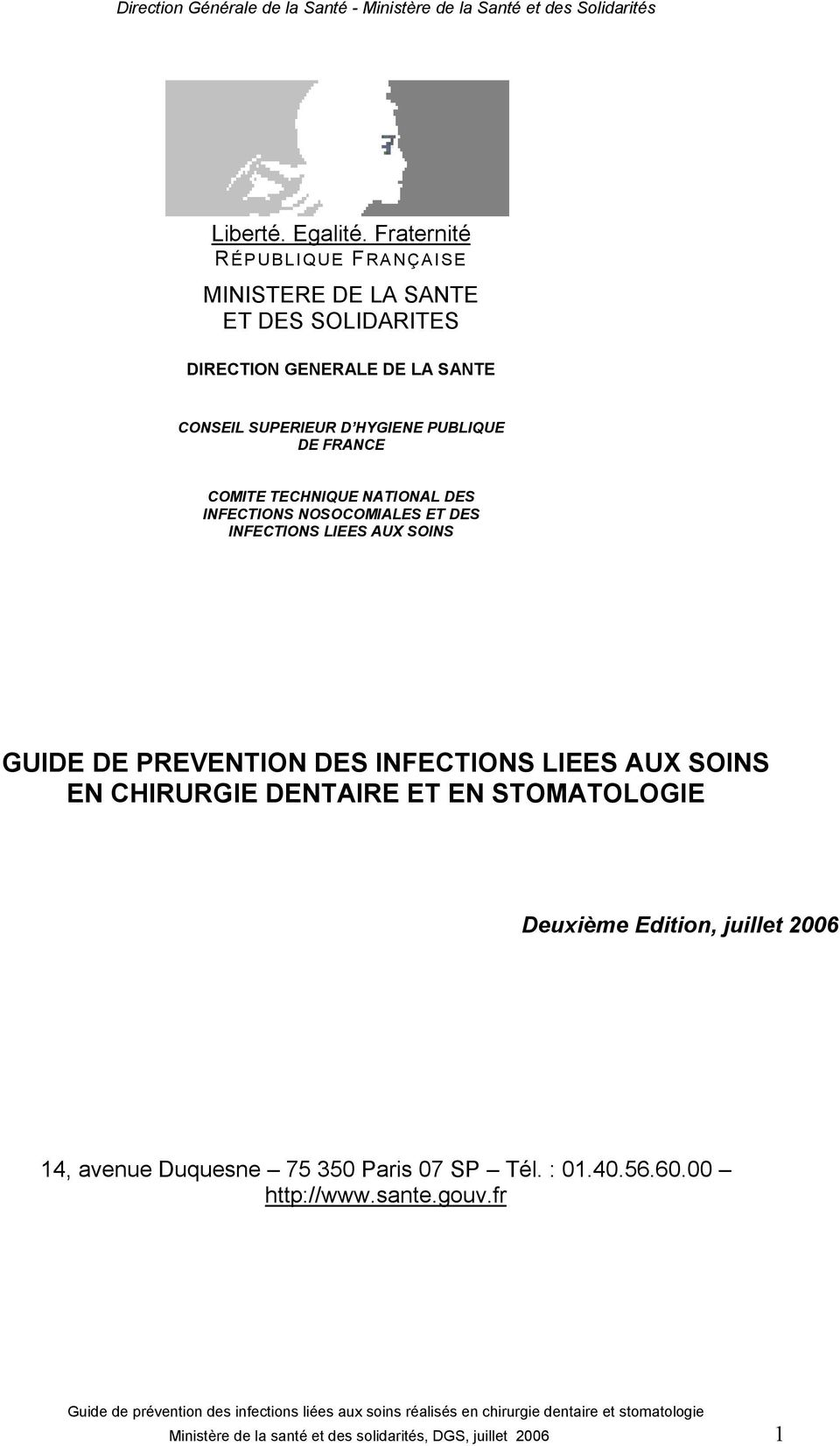 PUBLIQUE DE FRANCE COMITE TECHNIQUE NATIONAL DES INFECTIONS NOSOCOMIALES ET DES INFECTIONS LIEES AUX SOINS GUIDE DE PREVENTION DES