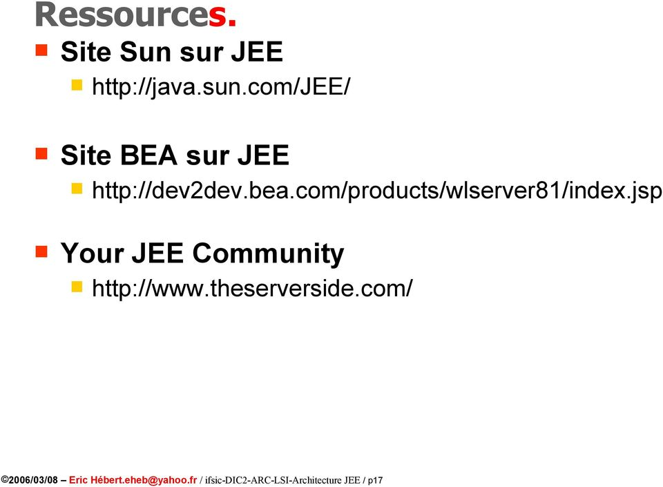 com/products/wlserver81/index.jsp Your JEE Community http://www.