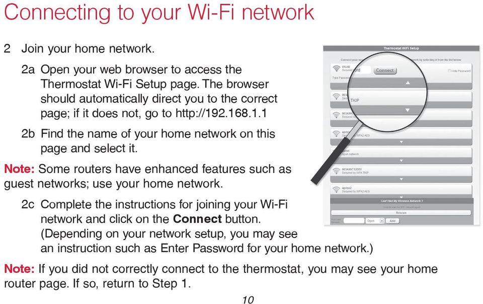 Note: Some routers have enhanced features such as guest networks; use your home network. 2c Complete the instructions for joining your Wi-Fi network and click on the Connect button.