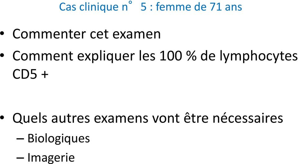 les 100 % de lymphocytes CD5 + Quels