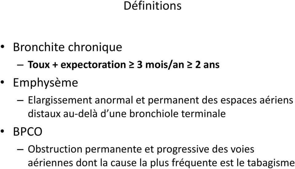 distaux au-delà d une bronchiole terminale BPCO Obstruction permanente