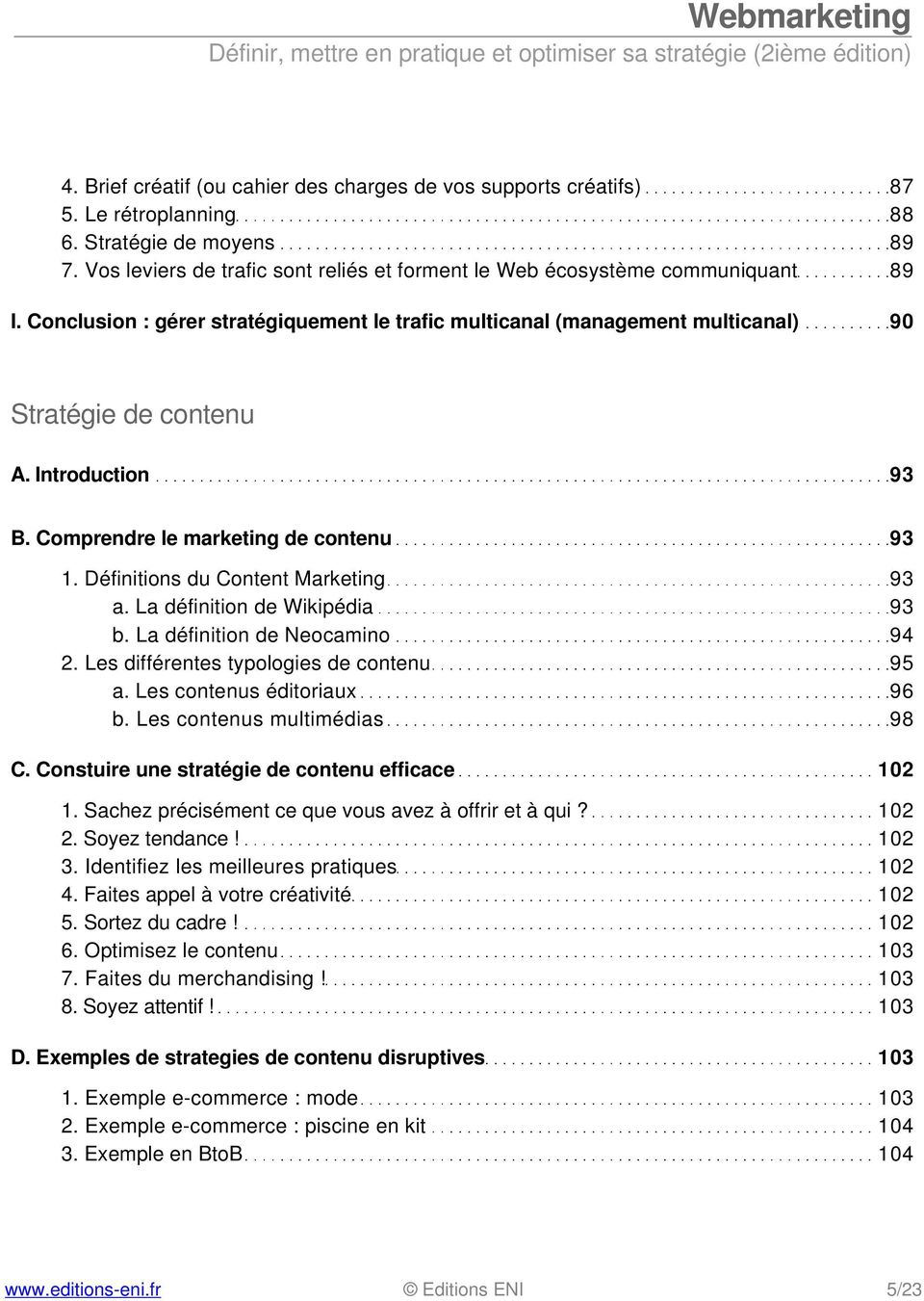 Introduction 93 B. Comprendre le marketing de contenu 93 1. Définitions du Content Marketing 93 a. La définition de Wikipédia 93 b. La définition de Neocamino 94 2.