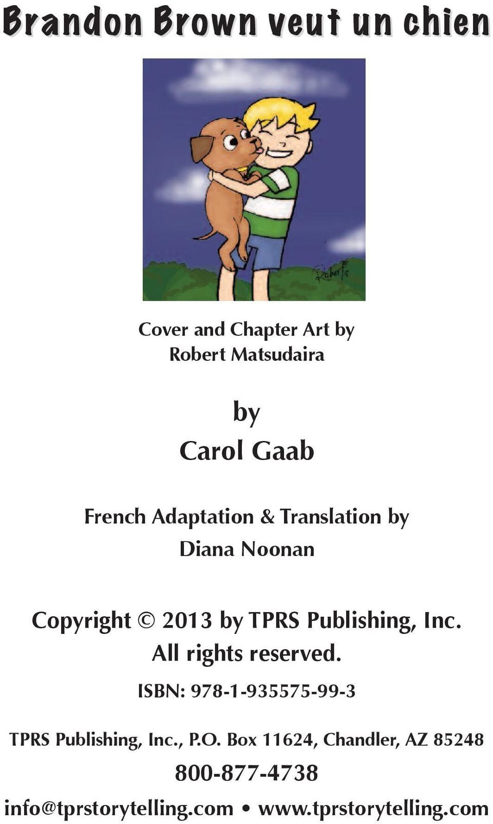 Inc. All rights reserved. ISBN: 978-1-935575-99-3 TPRS Publishing, Inc., P.O.
