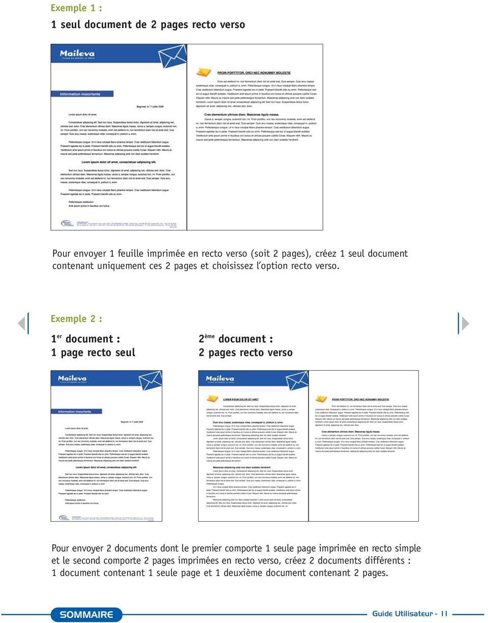 Exemple 2 : 1 er document : 1 page recto seul 2 ème document : 2 pages recto verso Pour envoyer 2 documents dont le premier comporte 1 seule page