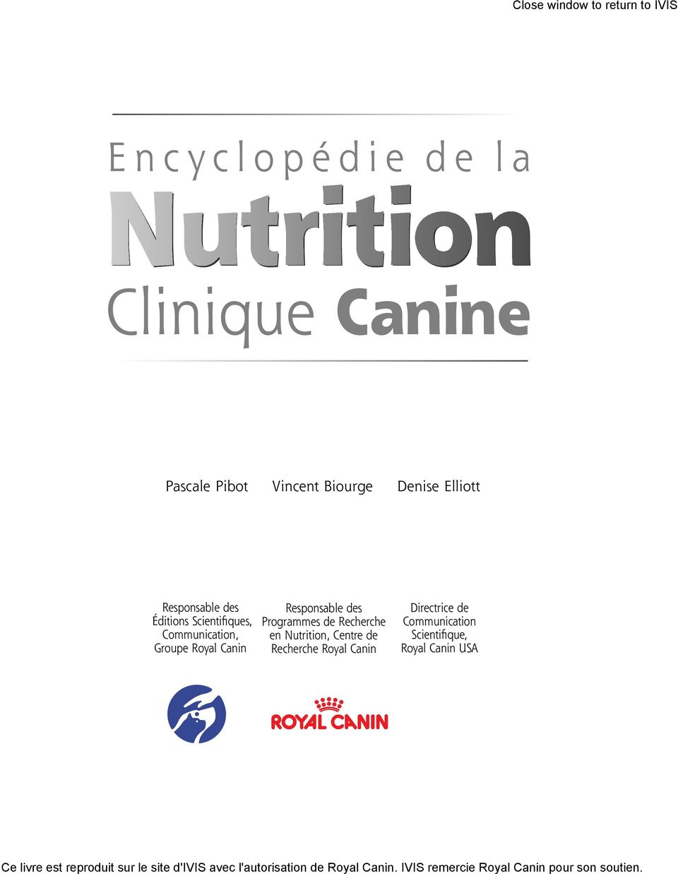 Recherche en Nutrition, Centre de Recherche Royal Canin Directrice de Communication Scientifique, Royal Canin USA