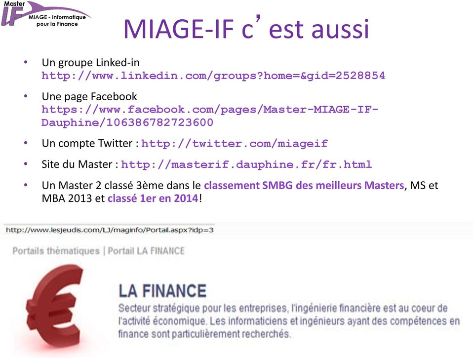 com/pages/master-miage-if- Dauphine/106386782723600 Un compte Twitter : http://twitter.