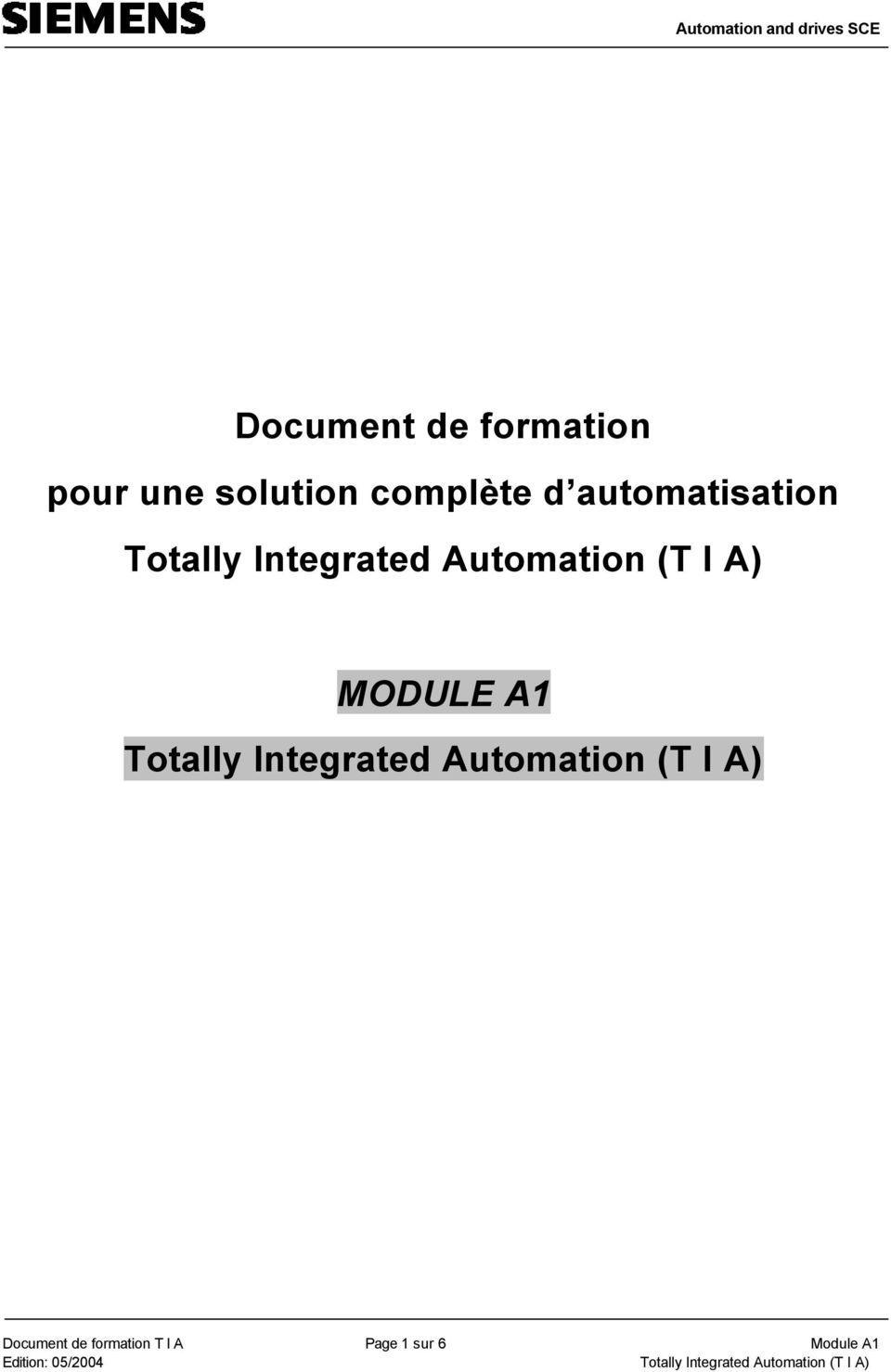A) MODULE A1 Totally Integrated Automation (T I A)