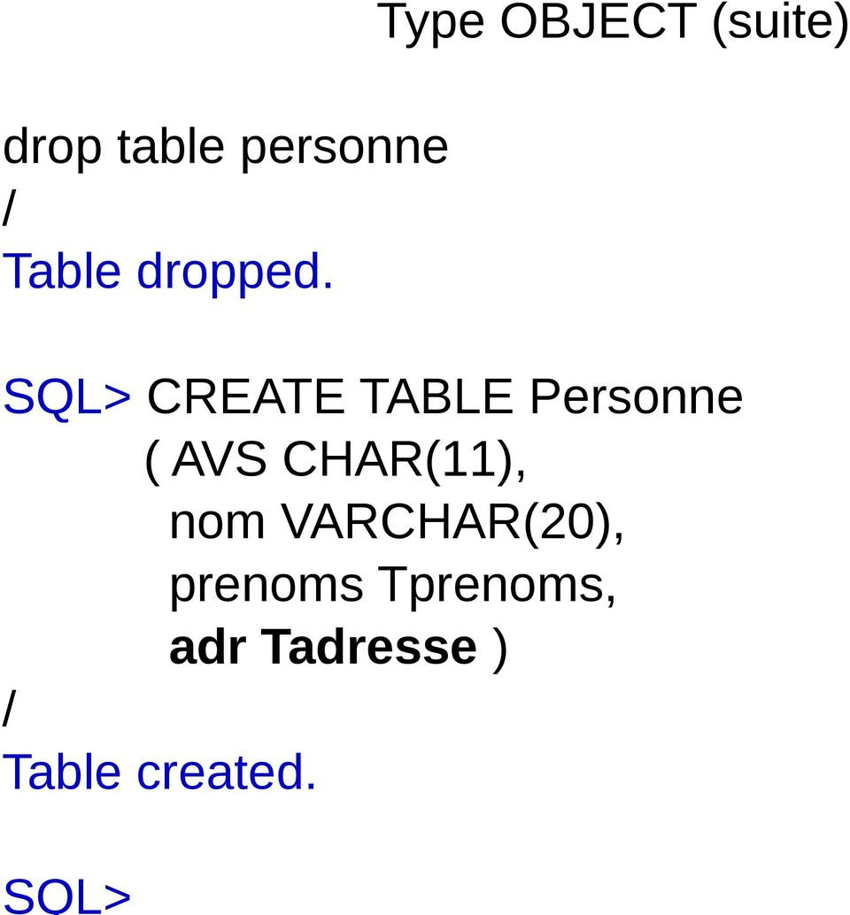 CREATE TABLE Personne ( AVS CHAR(11),