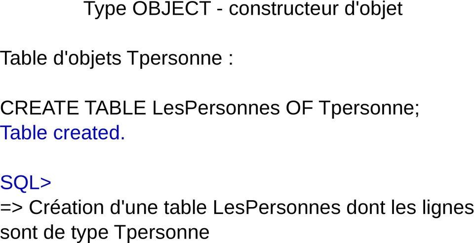 OF Tpersonne; Table created.