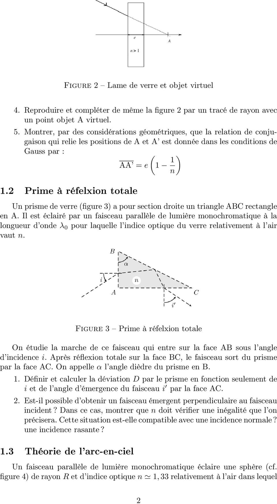 2 Prime à réfelxion totale Un prisme de verre (figure 3) a pour section droite un triangle ABC rectangle en A.