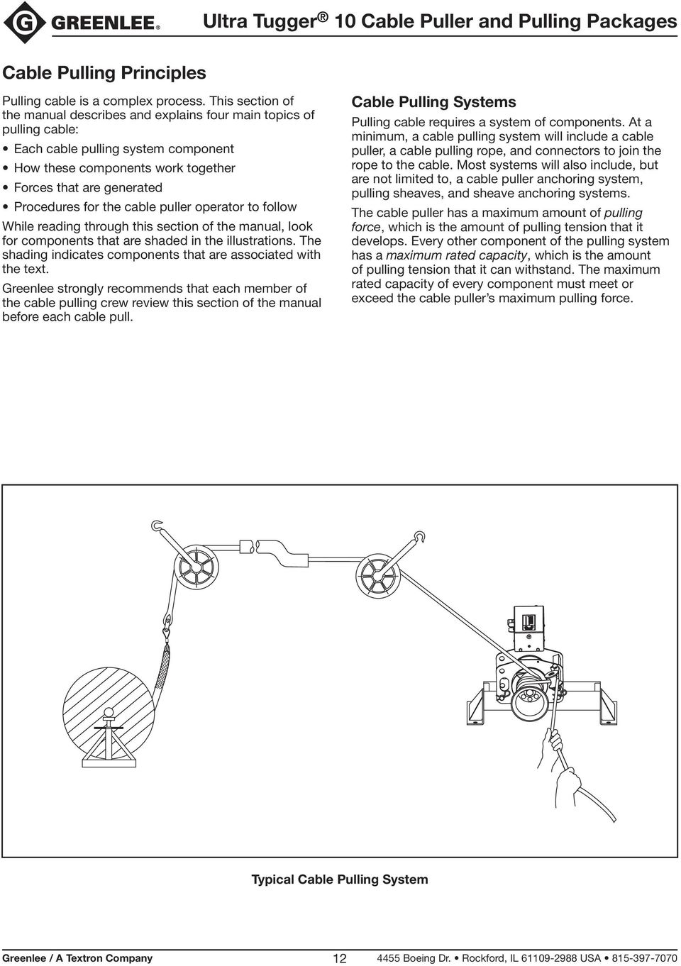 the cable puller operator to follow While reading through this section of the manual, look for components that are shaded in the illustrations.