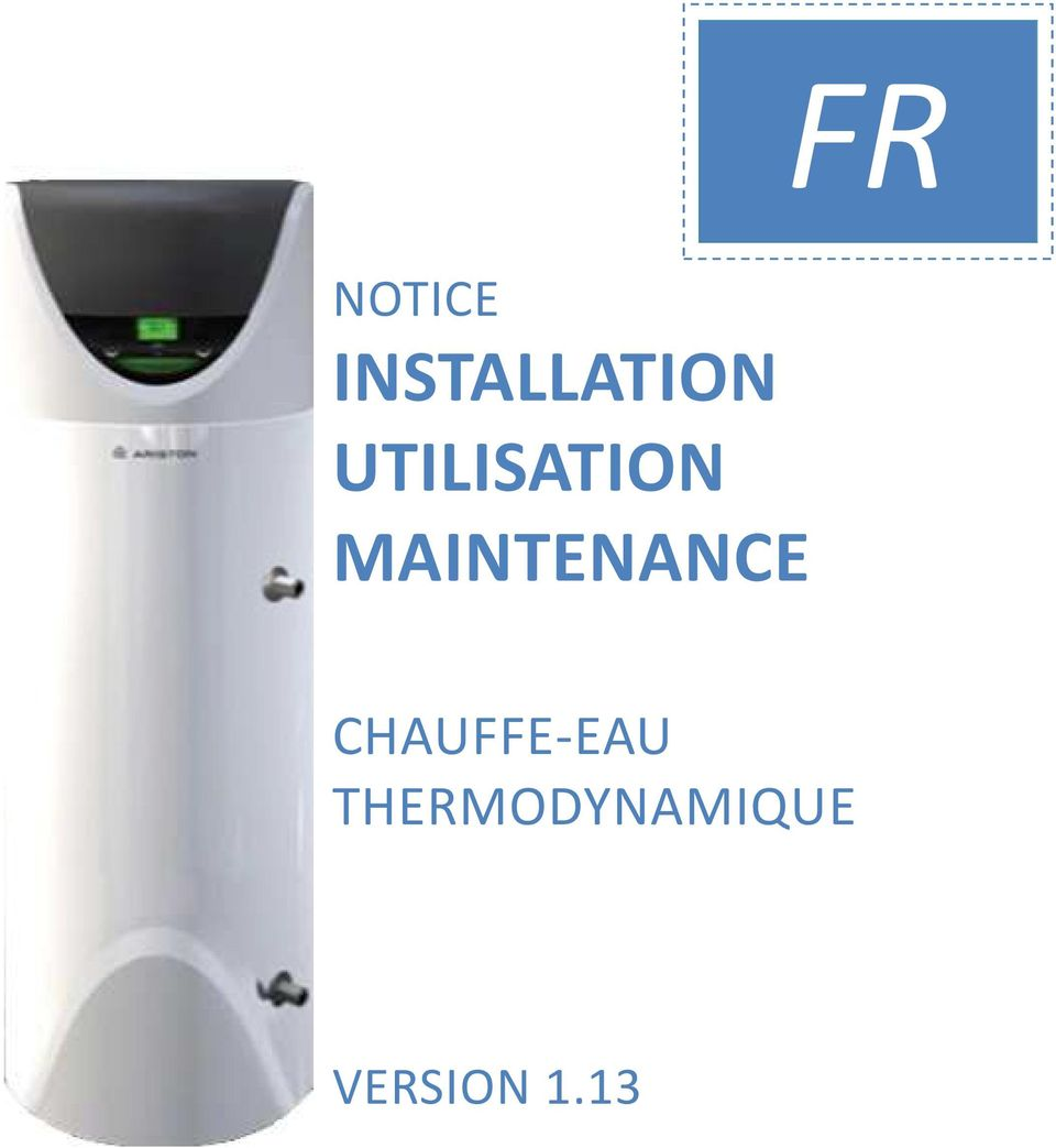 fr notice installation utilisation maintenance chauffe eau thermodynamique version pdf. Black Bedroom Furniture Sets. Home Design Ideas