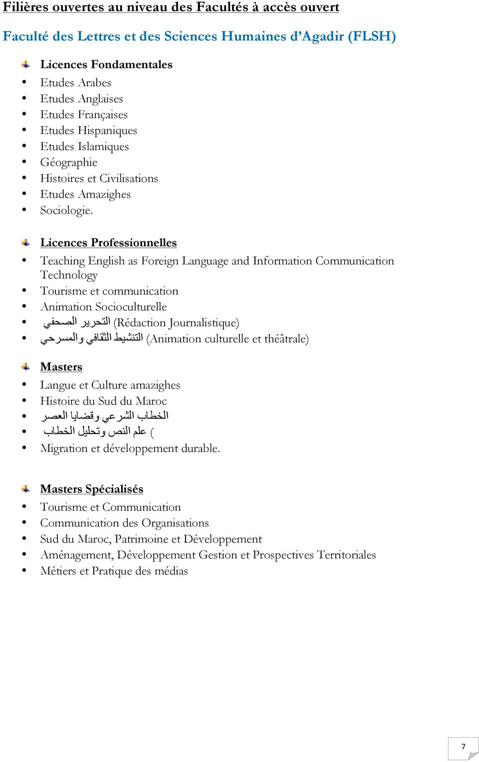 Licences Professionnelles Teaching English as Foreign Language and Information Communication Technology Tourisme et communication Animation Socioculturelle Journalistique) (Rédaction االتحريیر