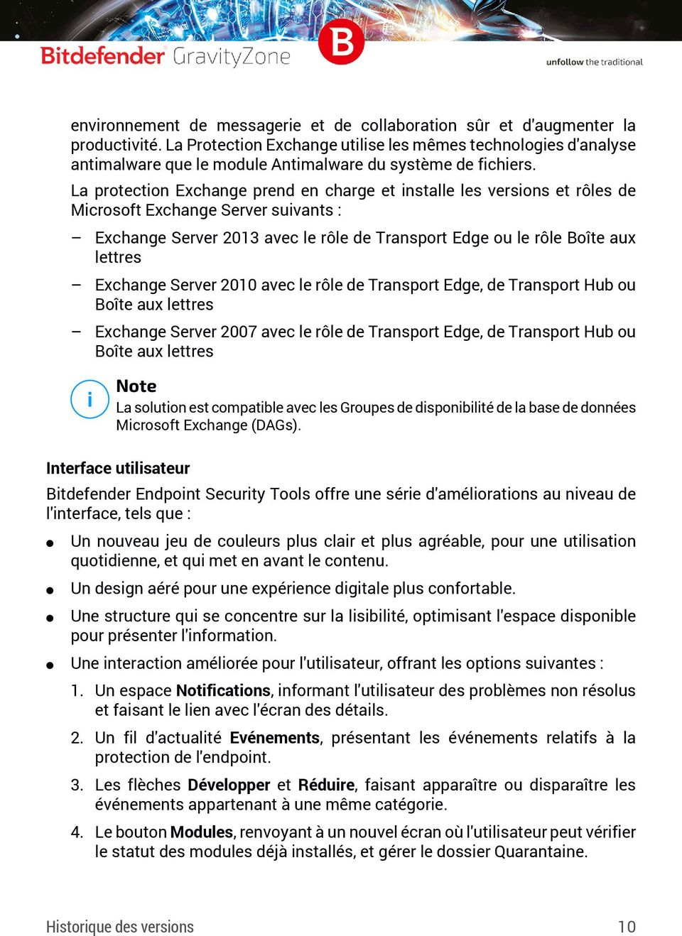 La protection Exchange prend en charge et installe les versions et rôles de Microsoft Exchange Server suivants : Exchange Server 2013 avec le rôle de Transport Edge ou le rôle Boîte aux lettres