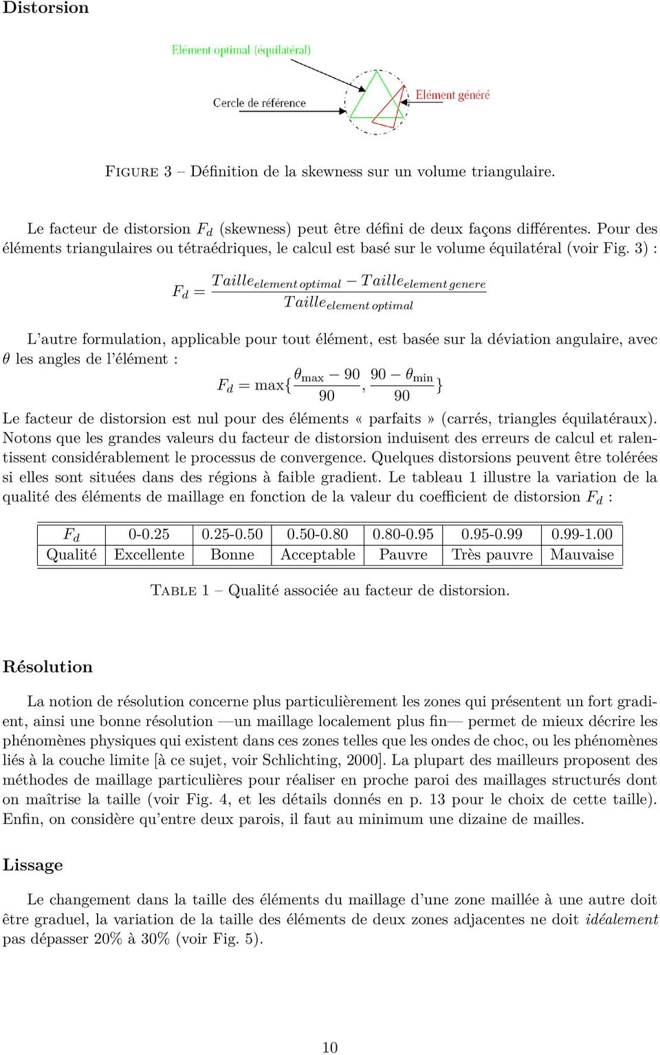 3) : F d = T aille element optimal T aille element genere T aille element optimal L autre formulation, applicable pour tout élément, est basée sur la déviation angulaire, avec θ les angles de l