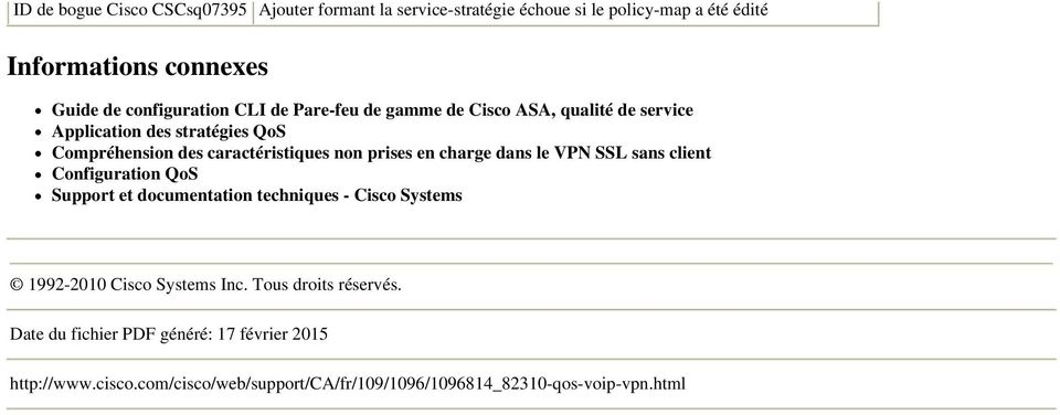 prises en charge dans le VPN SSL sans client Configuration QoS Support et documentation techniques - Cisco Systems 1992-2010 Cisco Systems Inc.