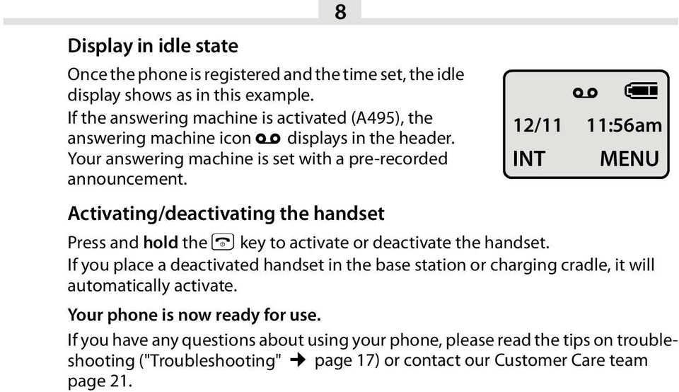± U 12/11 11:56am INT MENU Activating/deactivating the handset Press and hold the a key to activate or deactivate the handset.