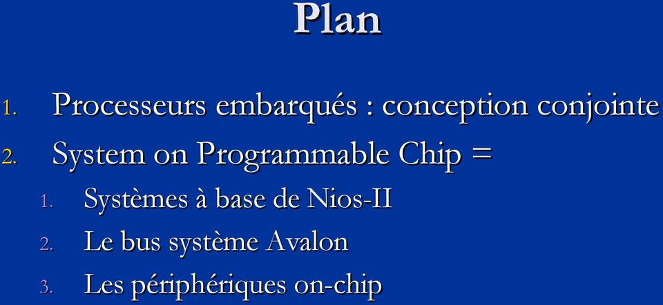 conjointe System on Programmable Chip = 1.