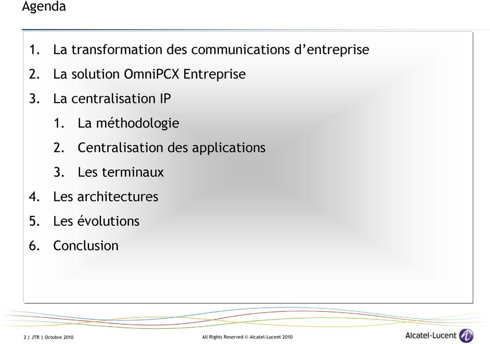 La méthodologie 2. Centralisation des applications 3.