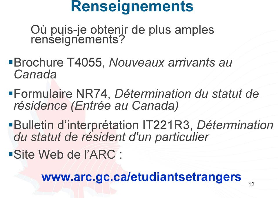 statut de résidence (Entrée au Canada) Bulletin d interprétation IT221R3,