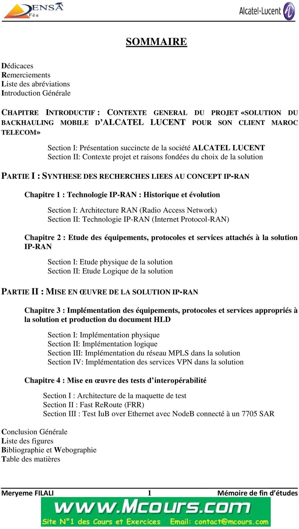 IP-RAN Chapitre 1 : Technologie IP-RAN : Historique et évolution Section I: Architecture RAN (Radio Access Network) Section II: Technologie IP-RAN (Internet Protocol-RAN) Chapitre 2 : Etude des
