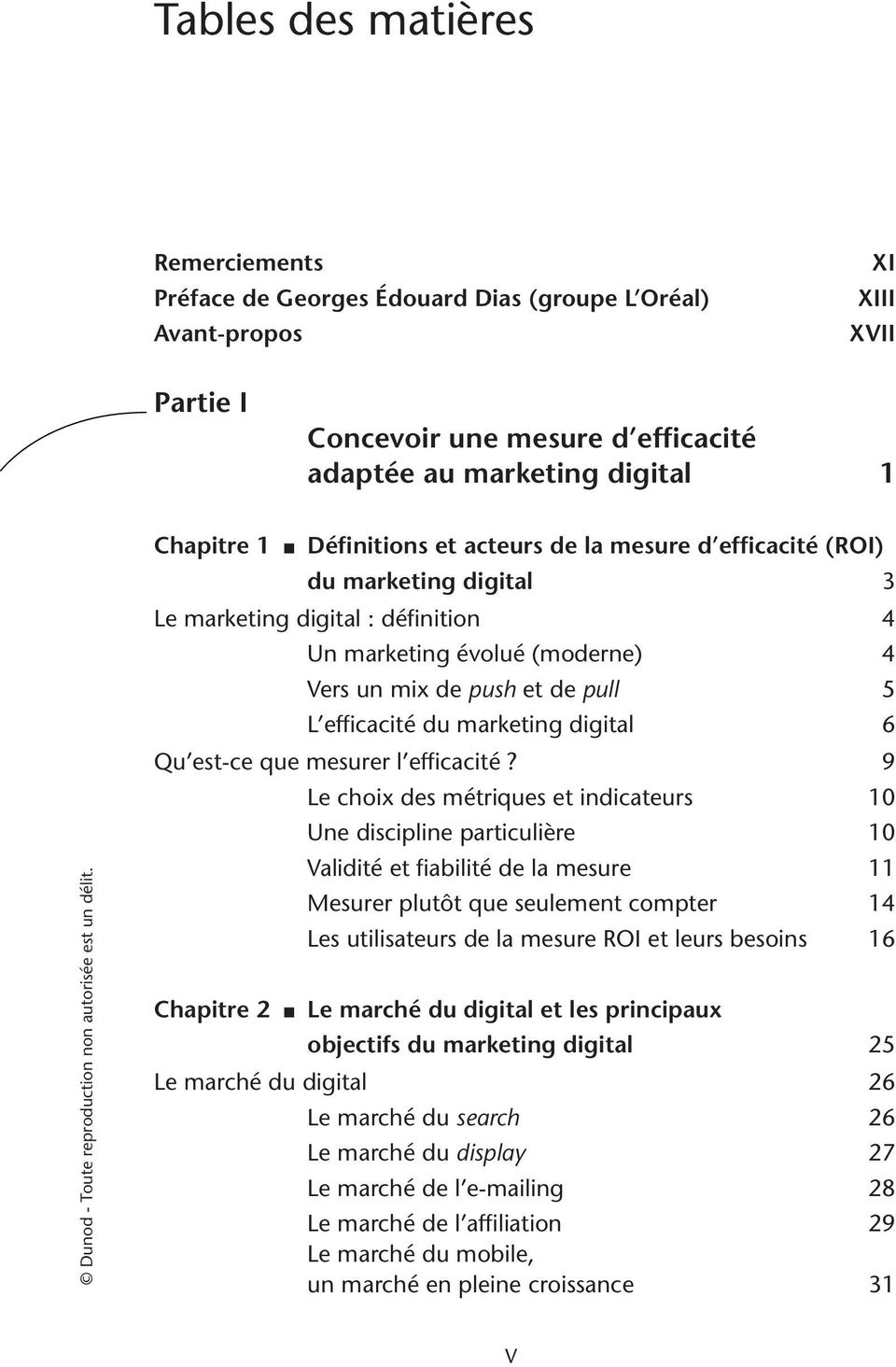 Chapitre 1 Définitions et acteurs de la mesure d efficacité (ROI) du marketing digital 3 Le marketing digital : définition 4 Un marketing évolué (moderne) 4 Vers un mix de push et de pull 5 L