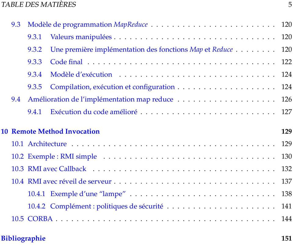 .................. 126 9.4.1 Exécution du code amélioré.......................... 127 10 Remote Method Invocation 129 10.1 Architecture....................................... 129 10.2 Exemple : RMI simple.