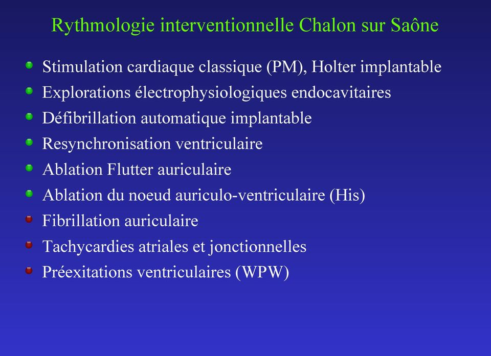 implantable Resynchronisation ventriculaire Ablation Flutter auriculaire Ablation du noeud
