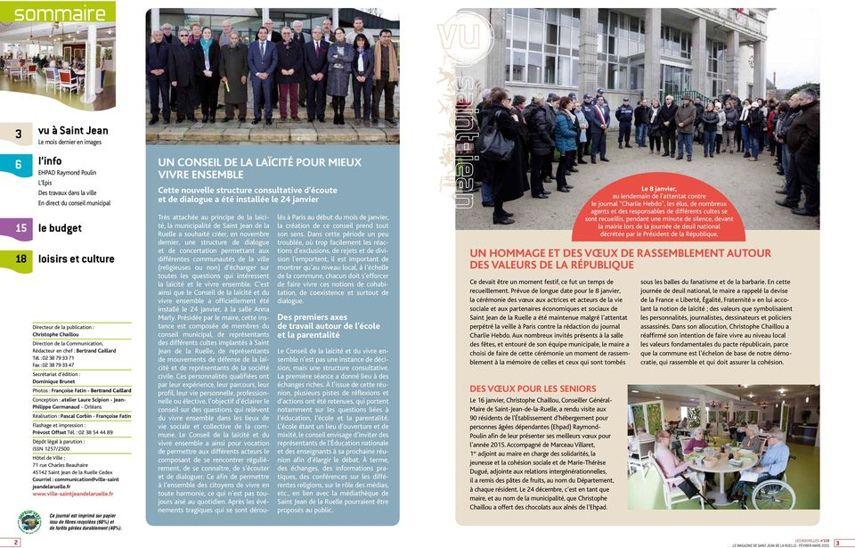: 02 38 79 33 71 Fax : 02 38 79 33 47 Secrétariat d édition : Dominique Brunet Photos : Françoise Fatin - Bertrand Caillard Conception : atelier Laure Scipion - Jean- Philippe Germanaud - Orléans