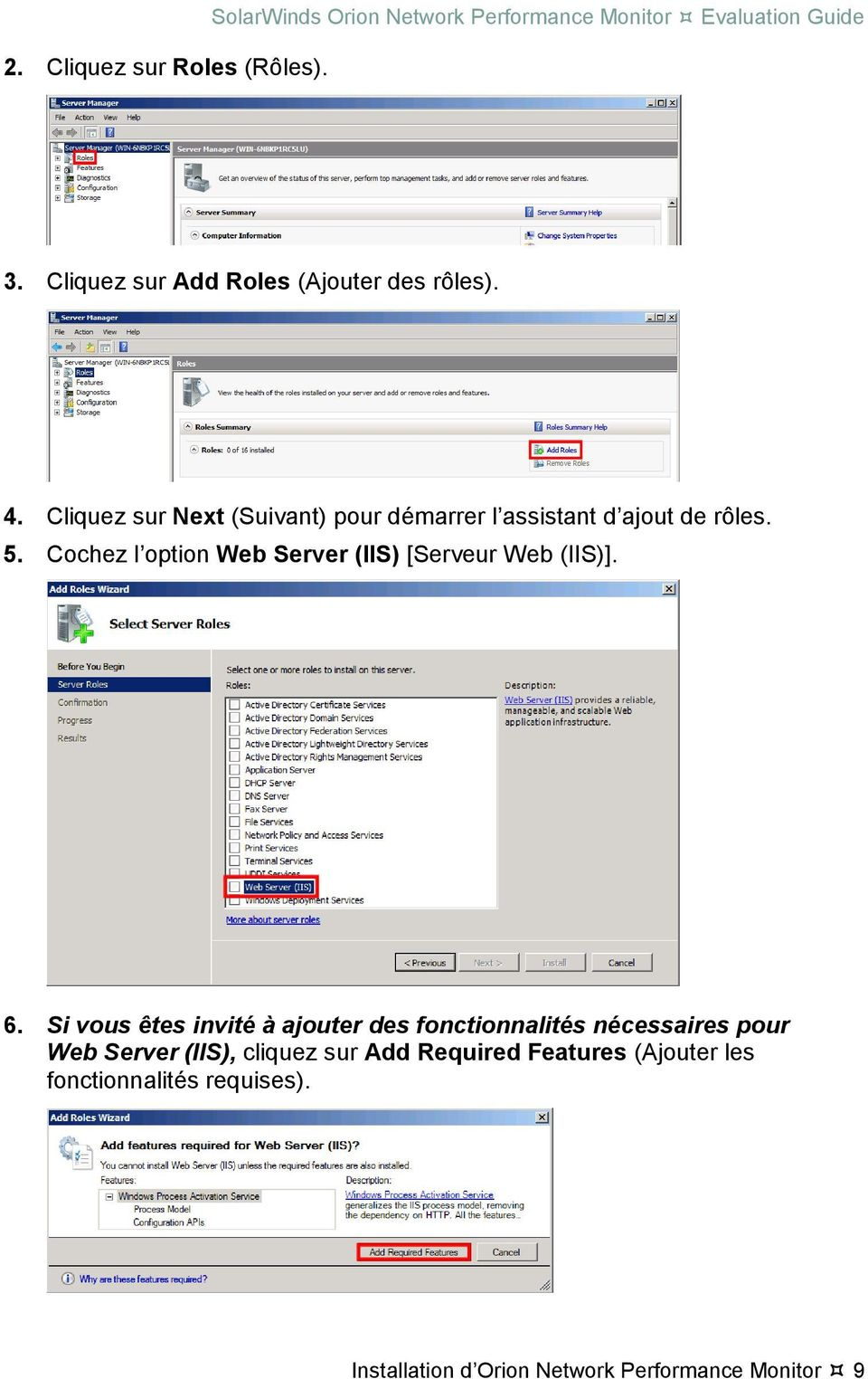 Cochez l option Web Server (IIS) [Serveur Web (IIS)]. 6.