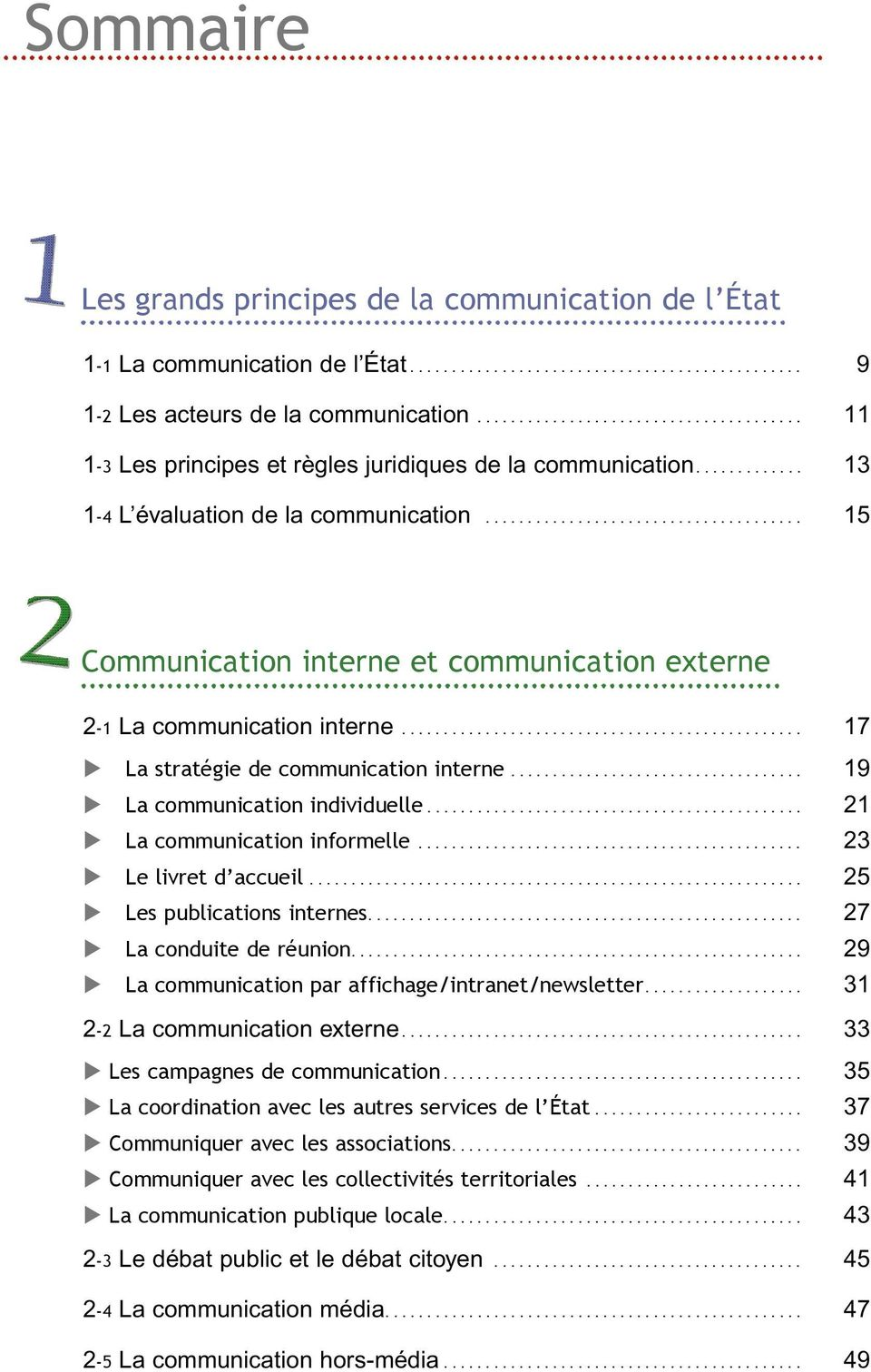 ..................................... 15 Communication interne et communication externe 2-1 La communication interne................................................ 17 La stratégie de communication interne.