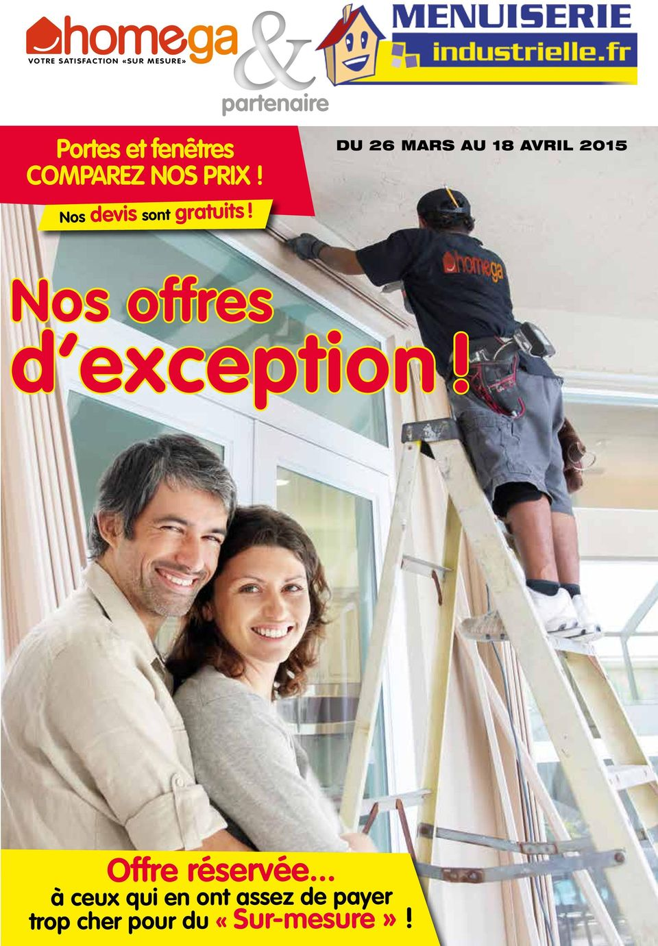 DU 26 MARS AU 18 AVRIL 2015 Nos offres d exception!