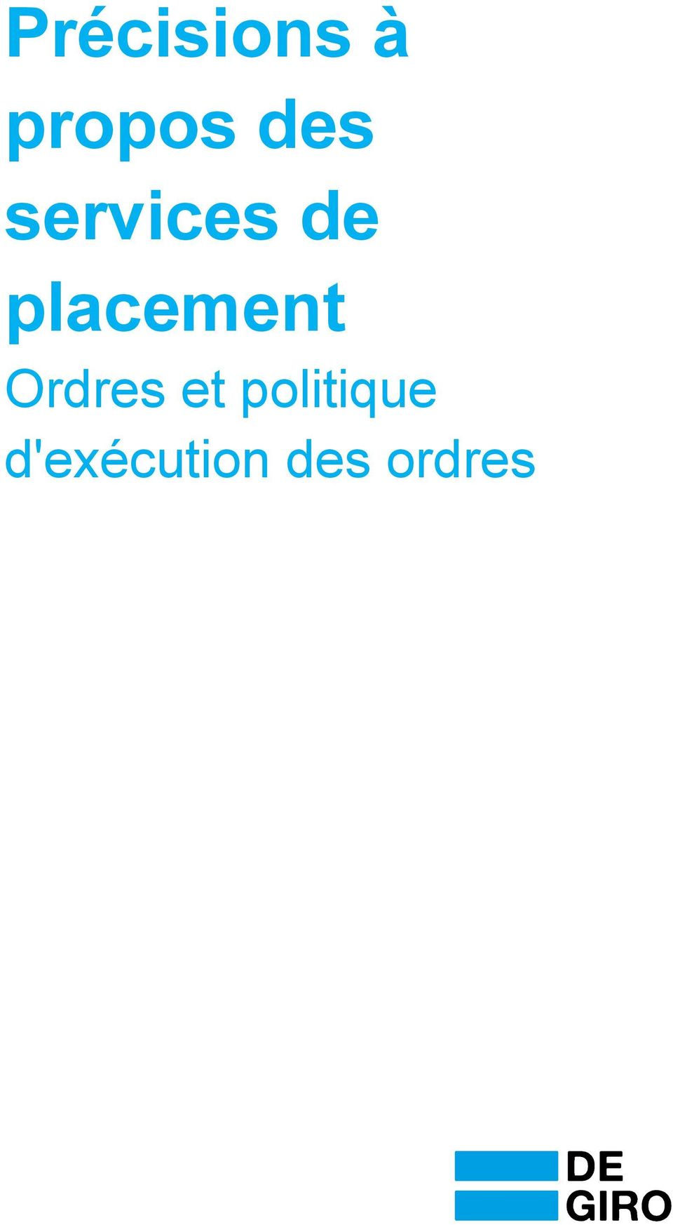 placement Ordres et