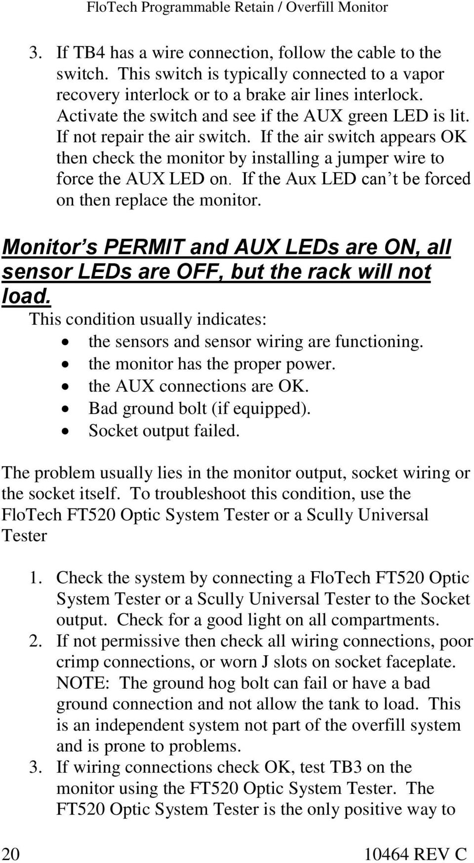 If the air switch appears OK then check the monitor by installing a jumper wire to force the AUX LED on. If the Aux LED can t be forced on then replace the monitor.