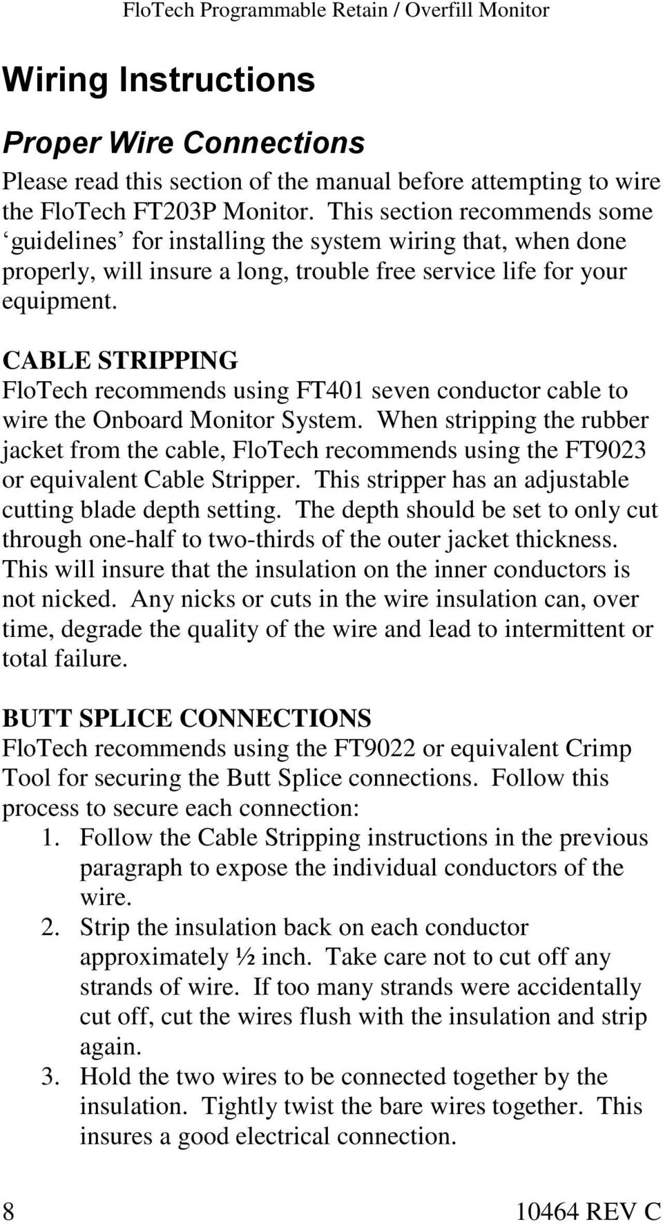 CABLE STRIPPING FloTech recommends using FT401 seven conductor cable to wire the Onboard Monitor System.