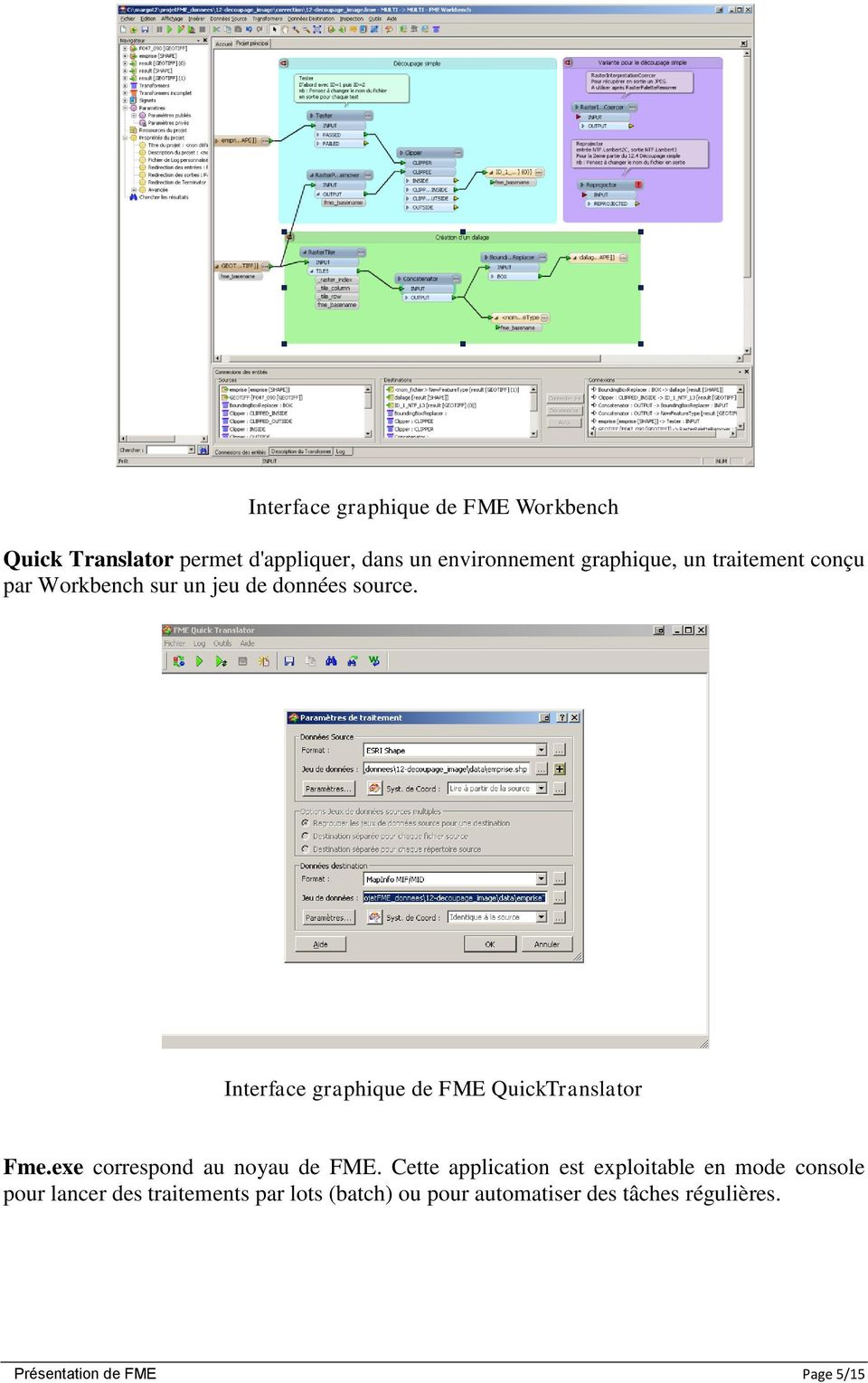 Interface graphique de FME QuickTranslator Fme.exe correspond au noyau de FME.