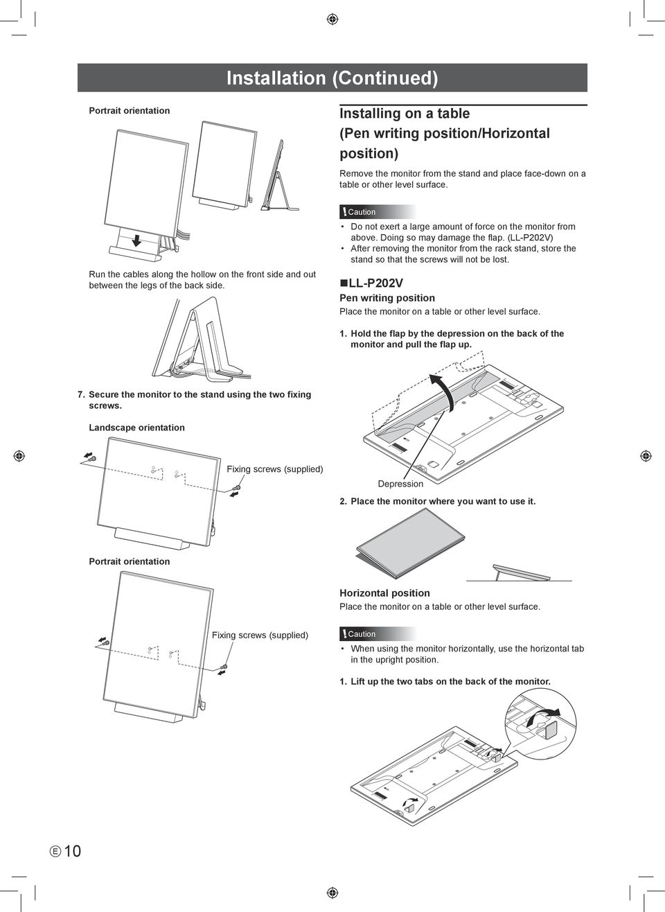 (LL-P202V) After removing the monitor from the rack stand, store the stand so that the screws will not be lost. LL-P202V Pen writing position Place the monitor on a table or other level surface. 1.