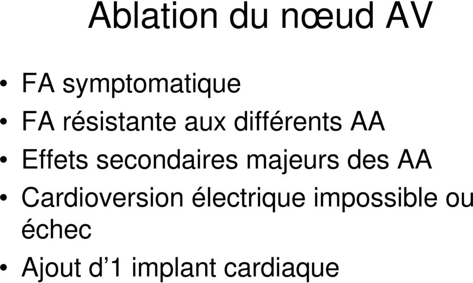 secondaires majeurs des AA Cardioversion