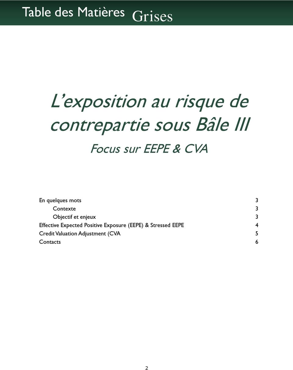 Objectif et enjeux 3 Effective Expected Positive Exposure