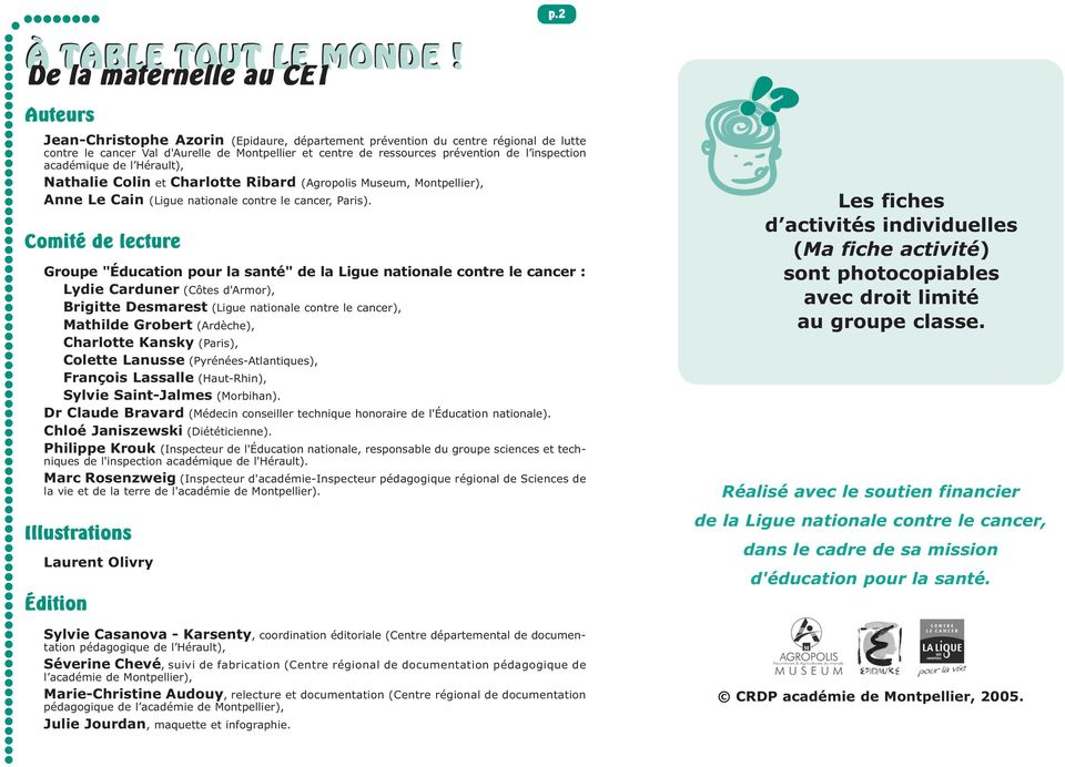 "Comité de lecture Groupe ""Éducation pour la santé"" de la Ligue nationale contre le cancer : Lydie Carduner (Côtes d'armor), Brigitte Desmarest (Ligue nationale contre le cancer), Mathilde Grobert"